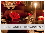 dining and entertainment
